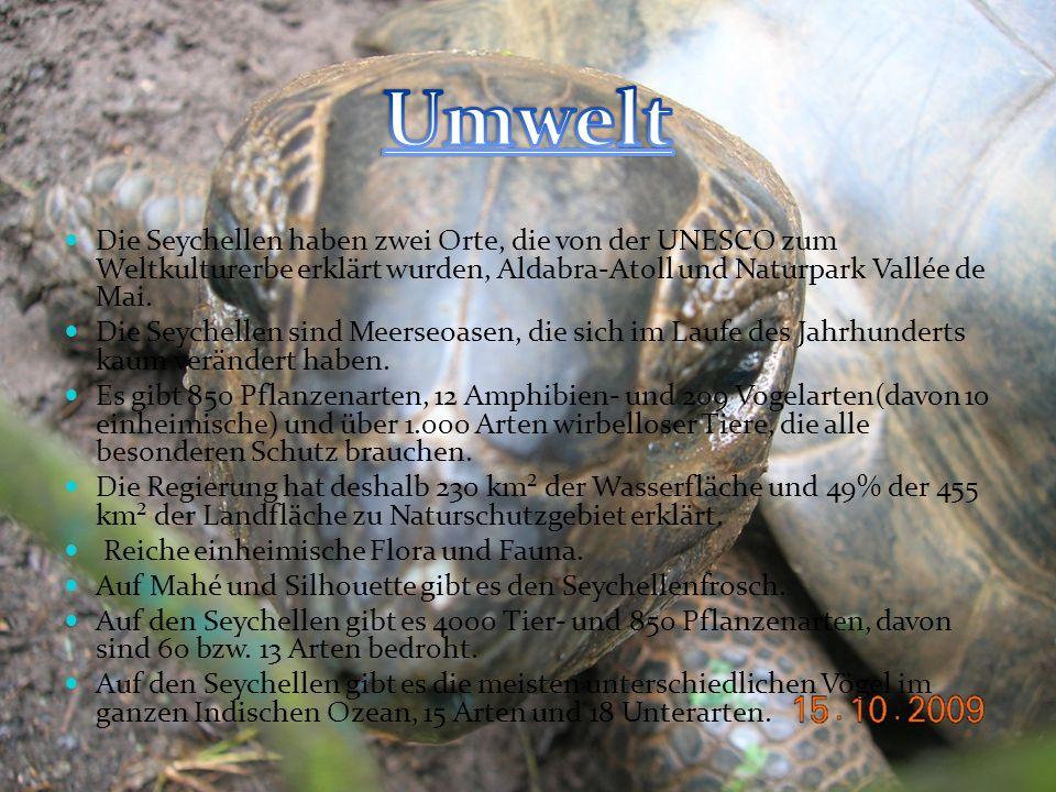 Umwelt Die Seychellen haben zwei Orte, die von der UNESCO zum Weltkulturerbe erklärt wurden, Aldabra-Atoll und Naturpark Vallée de Mai.