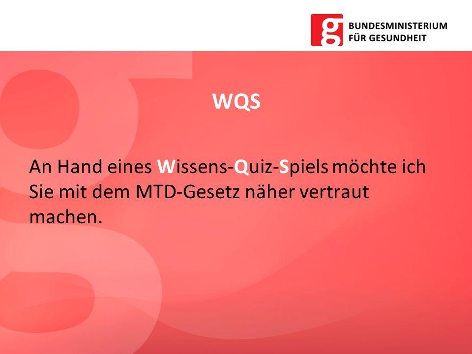 WQS An Hand eines Wissens-Quiz-Spiels möchte ich Sie mit dem MTD-Gesetz näher vertraut machen.