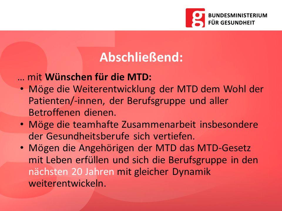 Abschließend: … mit Wünschen für die MTD: