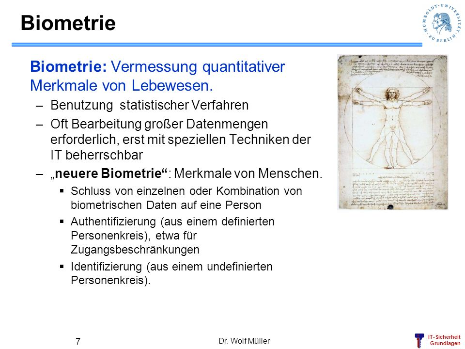 Biometrie Biometrie: Vermessung quantitativer Merkmale von Lebewesen.
