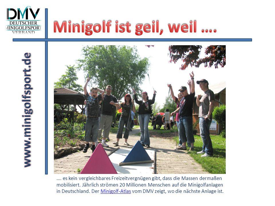 Minigolf ist geil, weil ….