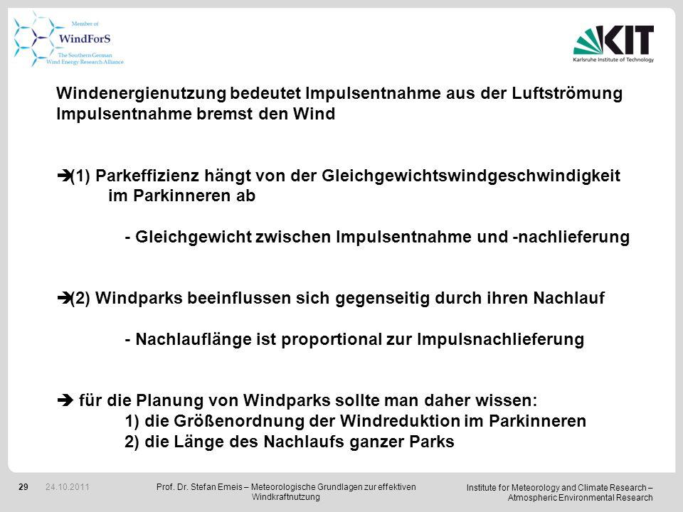 Windenergienutzung bedeutet Impulsentnahme aus der Luftströmung