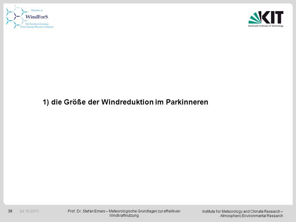 1) die Größe der Windreduktion im Parkinneren