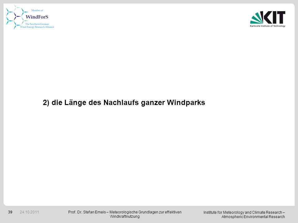 2) die Länge des Nachlaufs ganzer Windparks