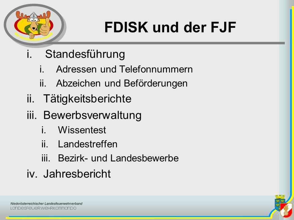 FDISK und der FJF Standesführung Tätigkeitsberichte Bewerbsverwaltung