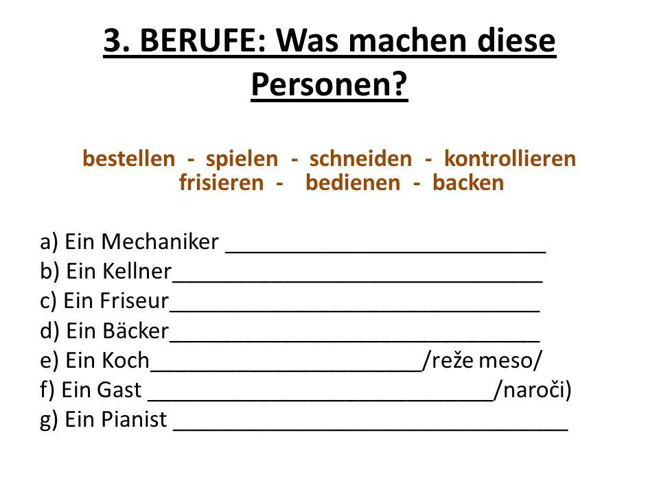 3. BERUFE: Was machen diese Personen
