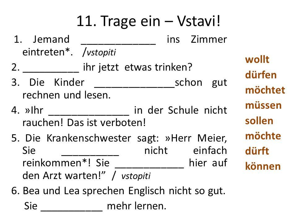 11. Trage ein – Vstavi!