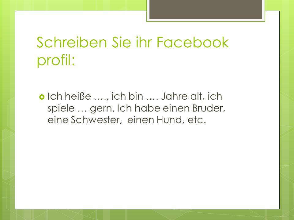 Schreiben Sie ihr Facebook profil: