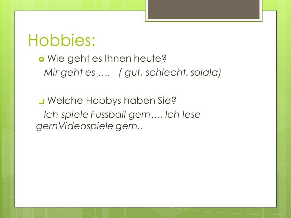 Hobbies: Wie geht es Ihnen heute