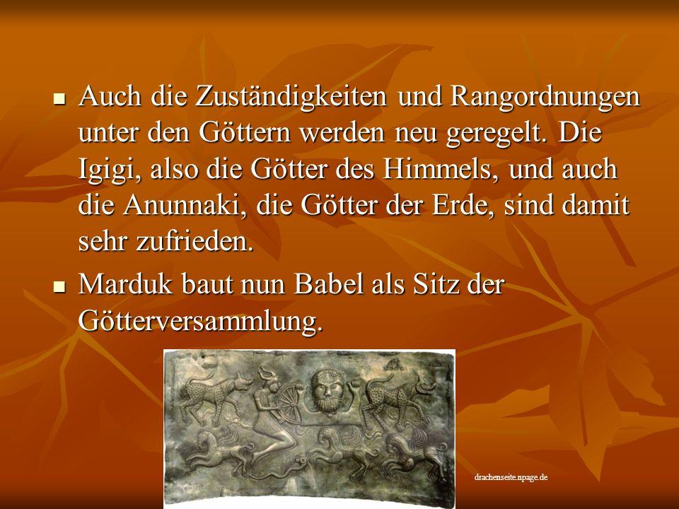 Marduk baut nun Babel als Sitz der Götterversammlung.
