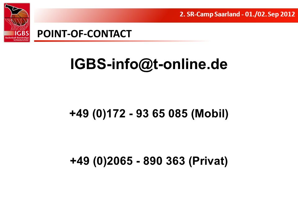 IGBS-info@t-online.de POINT-OF-CONTACT +49 (0)172 - 93 65 085 (Mobil)