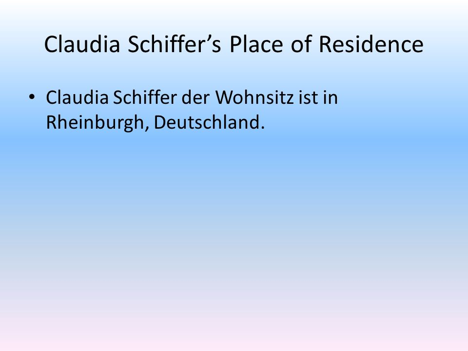 Claudia Schiffer's Place of Residence