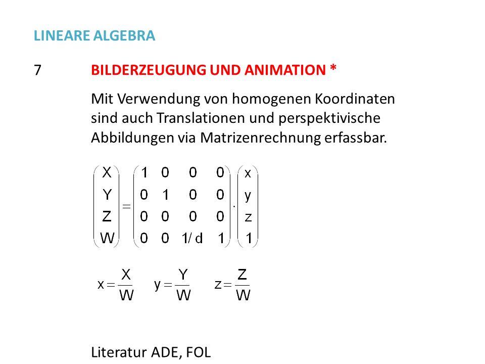 LINEARE ALGEBRA 7. BILDERZEUGUNG UND ANIMATION *