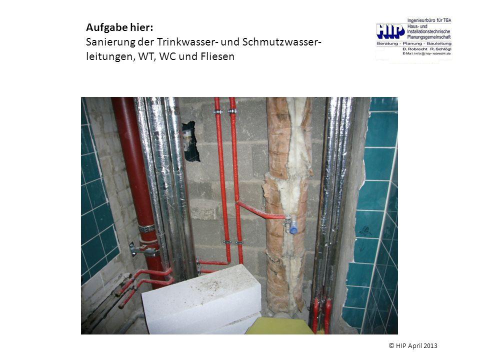 Aufgabe hier: Sanierung der Trinkwasser- und Schmutzwasser-leitungen, WT, WC und Fliesen.