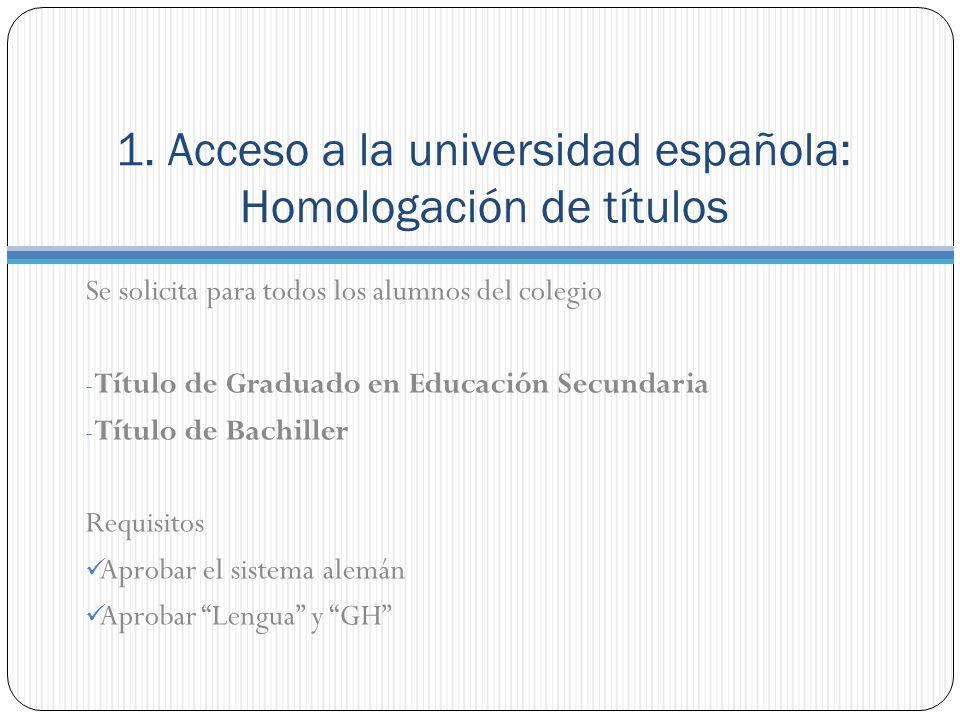1. Acceso a la universidad española: Homologación de títulos