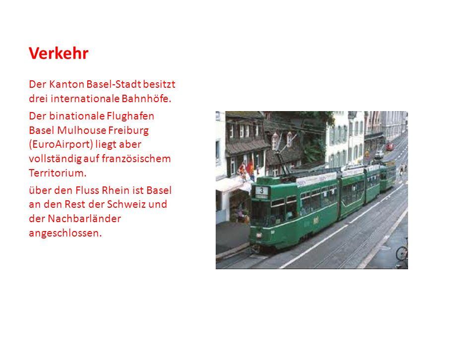 Verkehr Der Kanton Basel-Stadt besitzt drei internationale Bahnhöfe.