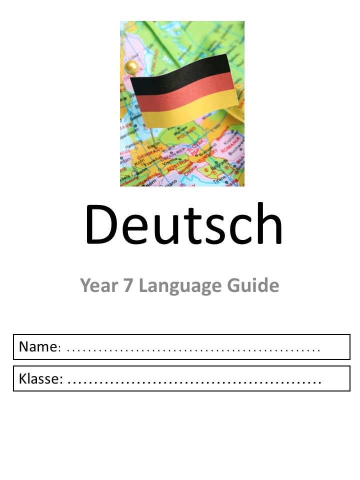 Deutsch Year 7 Language Guide Name: …………………………………………