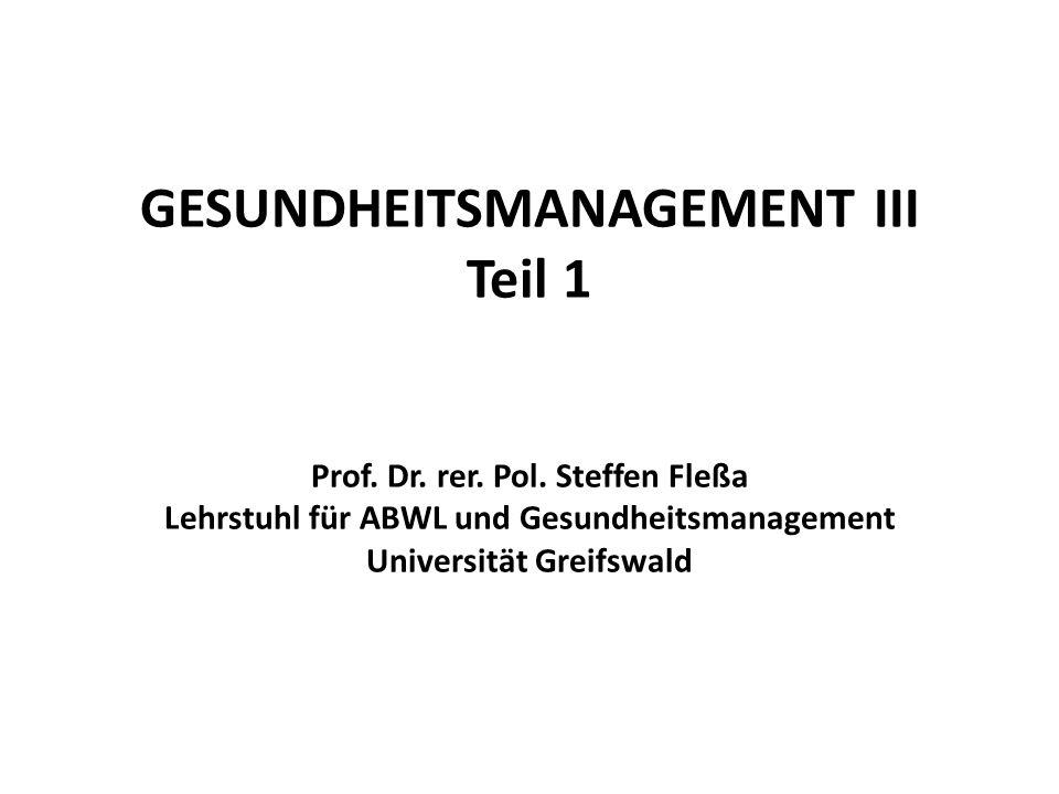 GESUNDHEITSMANAGEMENT III Teil 1 Prof. Dr. rer. Pol