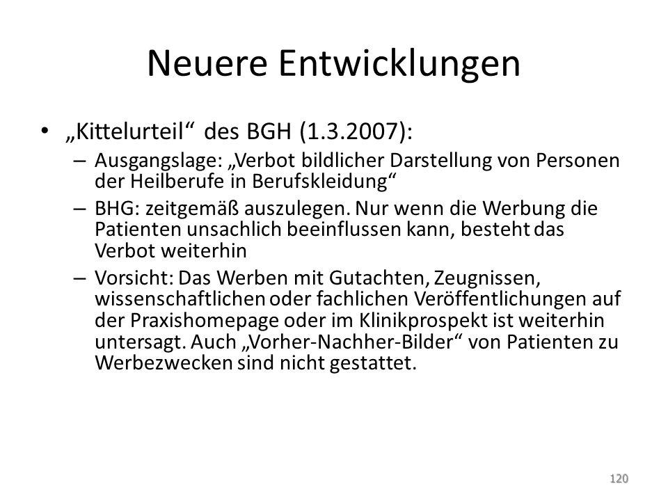 """Neuere Entwicklungen """"Kittelurteil des BGH (1.3.2007):"""