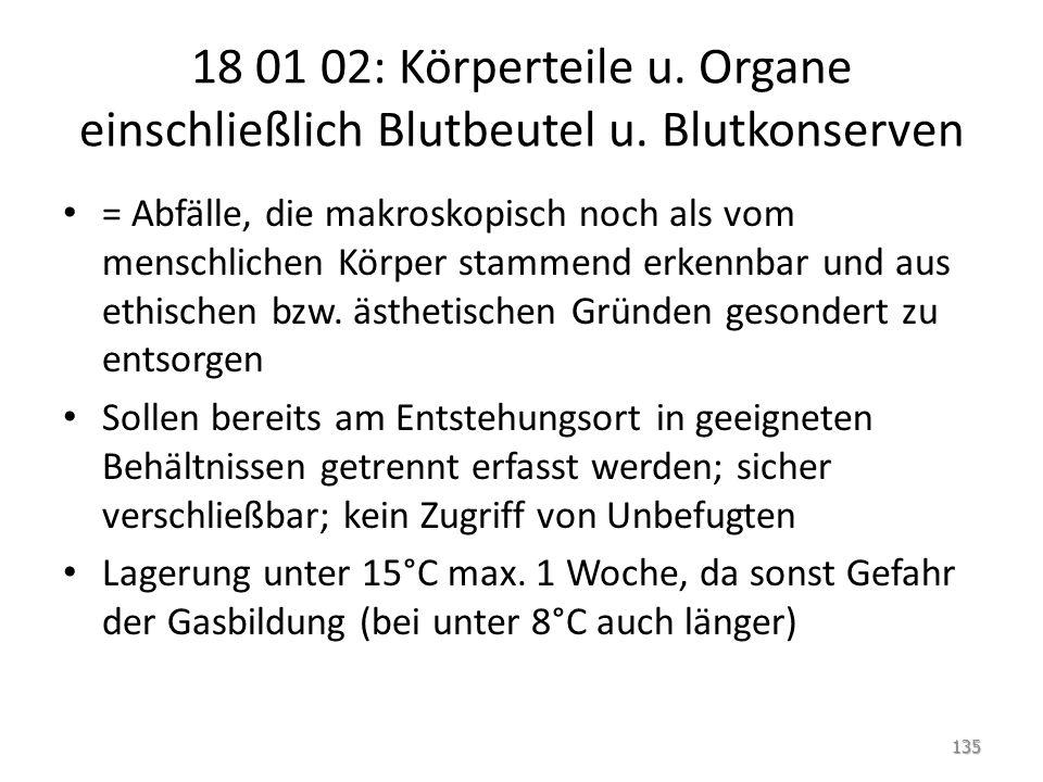18 01 02: Körperteile u. Organe einschließlich Blutbeutel u
