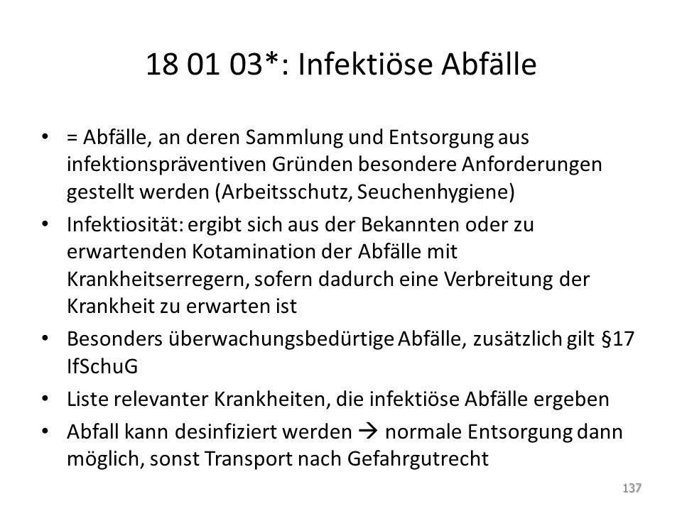 18 01 03*: Infektiöse Abfälle
