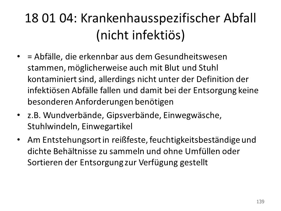 18 01 04: Krankenhausspezifischer Abfall (nicht infektiös)