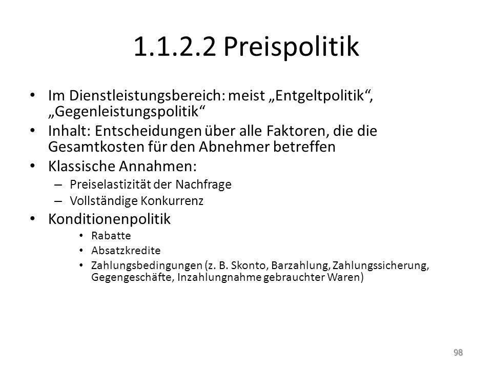 """1.1.2.2 Preispolitik Im Dienstleistungsbereich: meist """"Entgeltpolitik , """"Gegenleistungspolitik"""