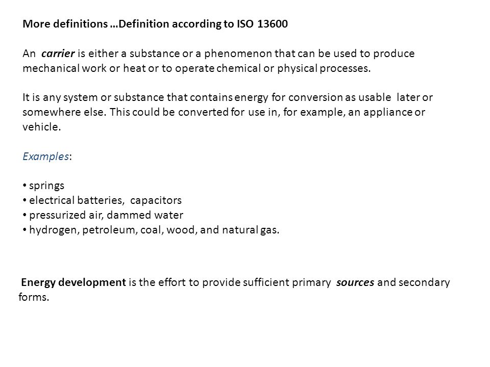 More definitions …Definition according to ISO 13600