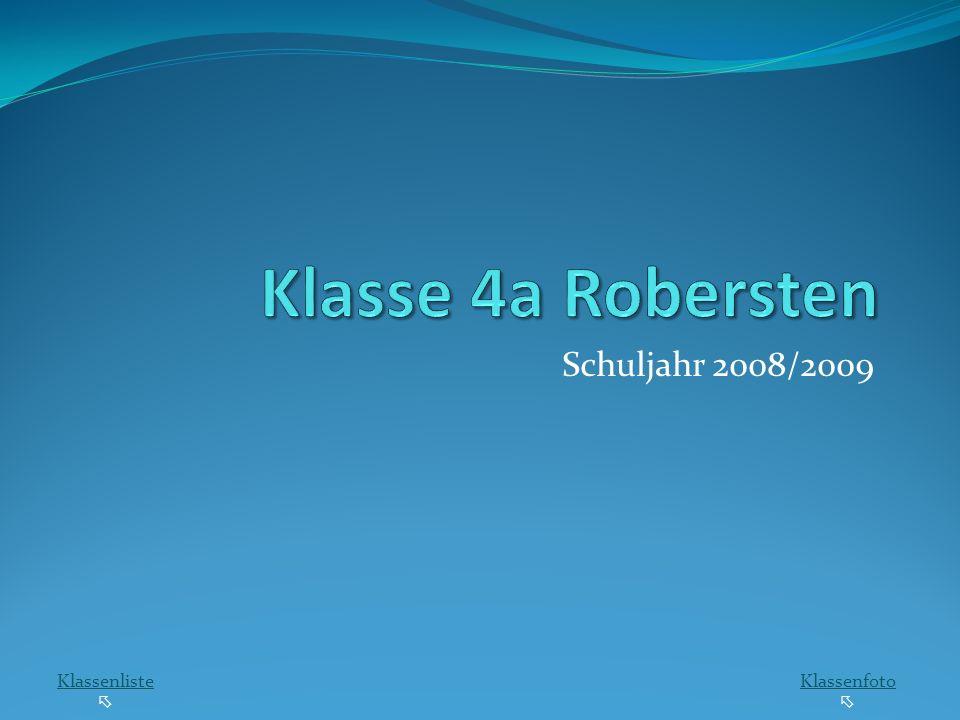 Klasse 4a Robersten Schuljahr 2008/2009 Klassenliste  Klassenfoto