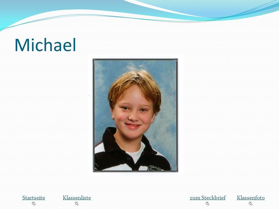 Michael Startseite  Klassenliste zum Steckbrief Klassenfoto