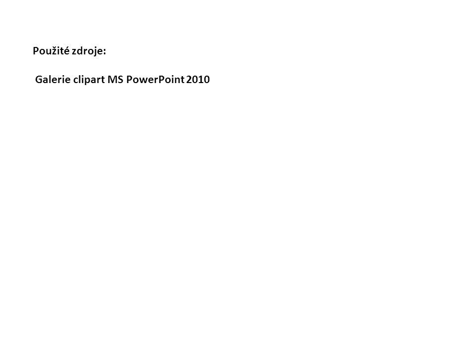 Použité zdroje: Galerie clipart MS PowerPoint 2010