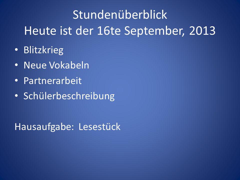 Stundenüberblick Heute ist der 16te September, 2013