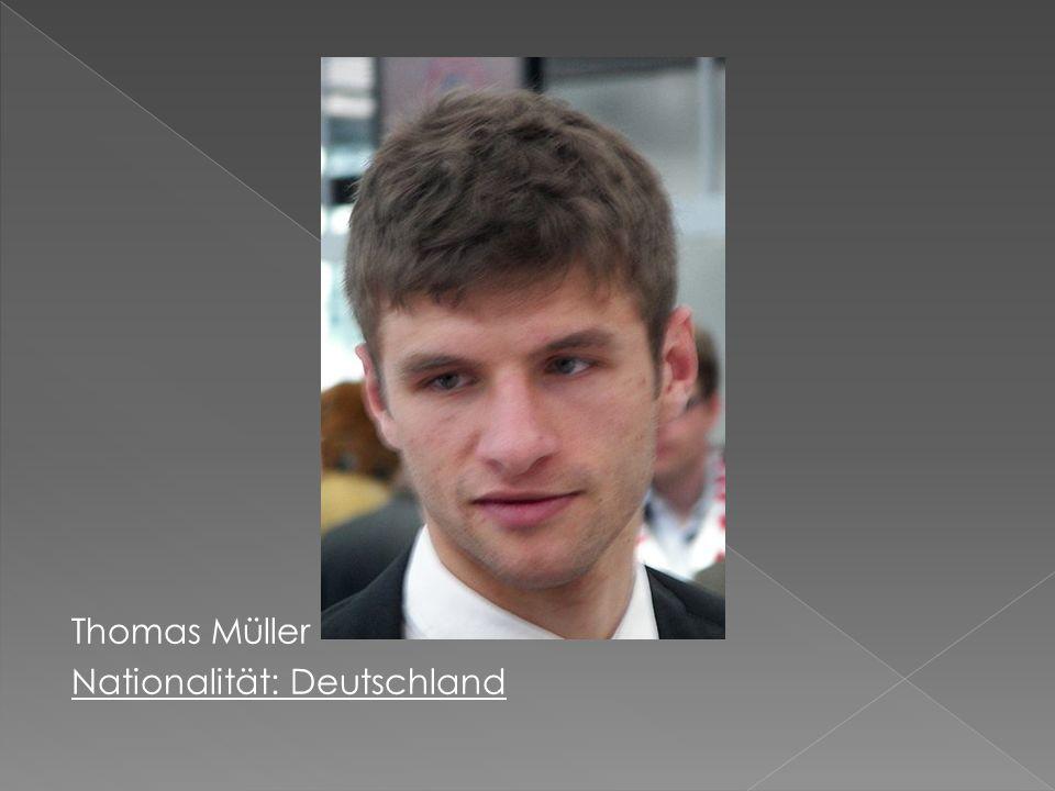 Thomas Müller Nationalität: Deutschland