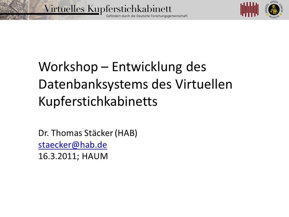 Workshop – Entwicklung des Datenbanksystems des Virtuellen Kupferstichkabinetts
