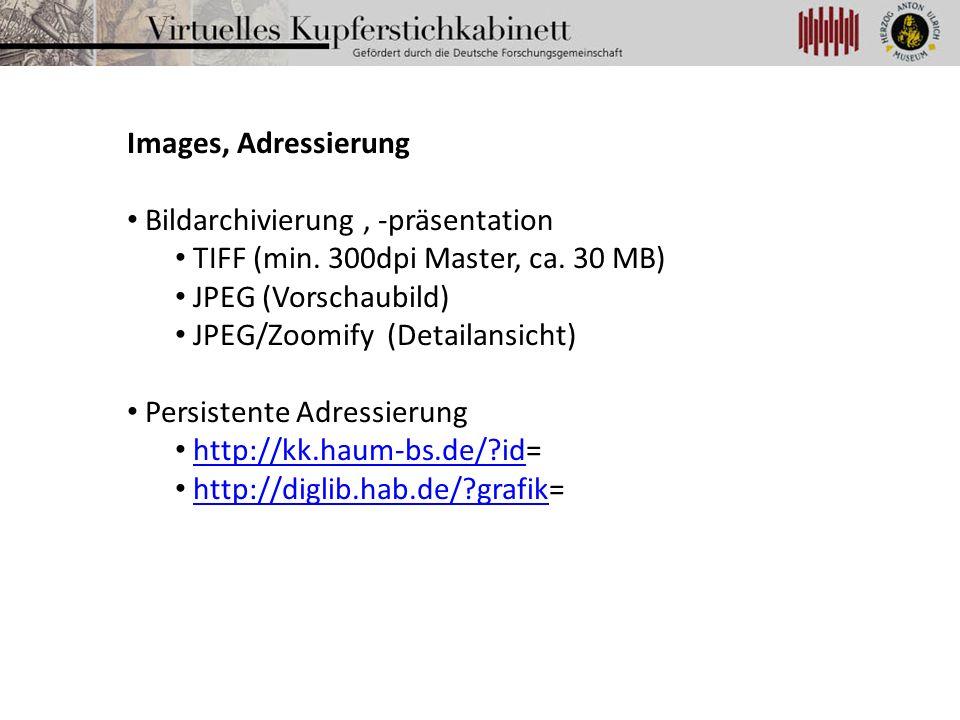 Images, Adressierung Bildarchivierung , -präsentation. TIFF (min. 300dpi Master, ca. 30 MB) JPEG (Vorschaubild)