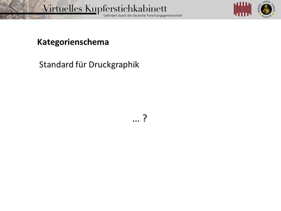 Kategorienschema Standard für Druckgraphik …