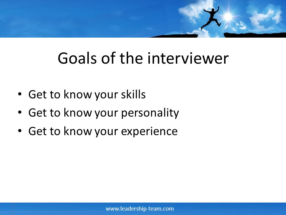 Goals of the interviewer