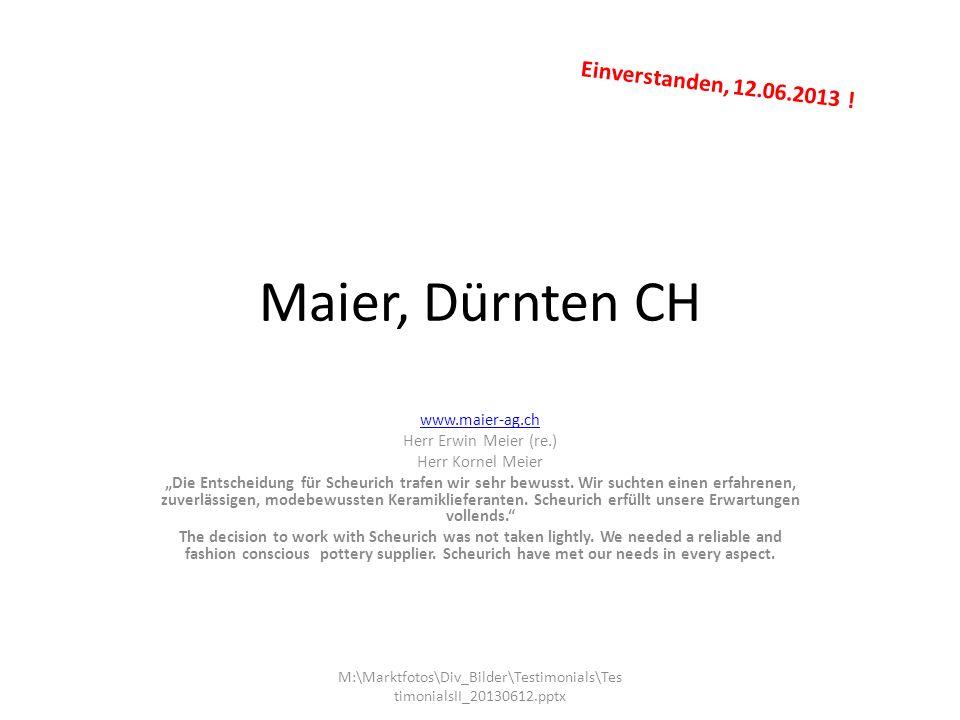 Maier, Dürnten CH Einverstanden, 12.06.2013 ! www.maier-ag.ch