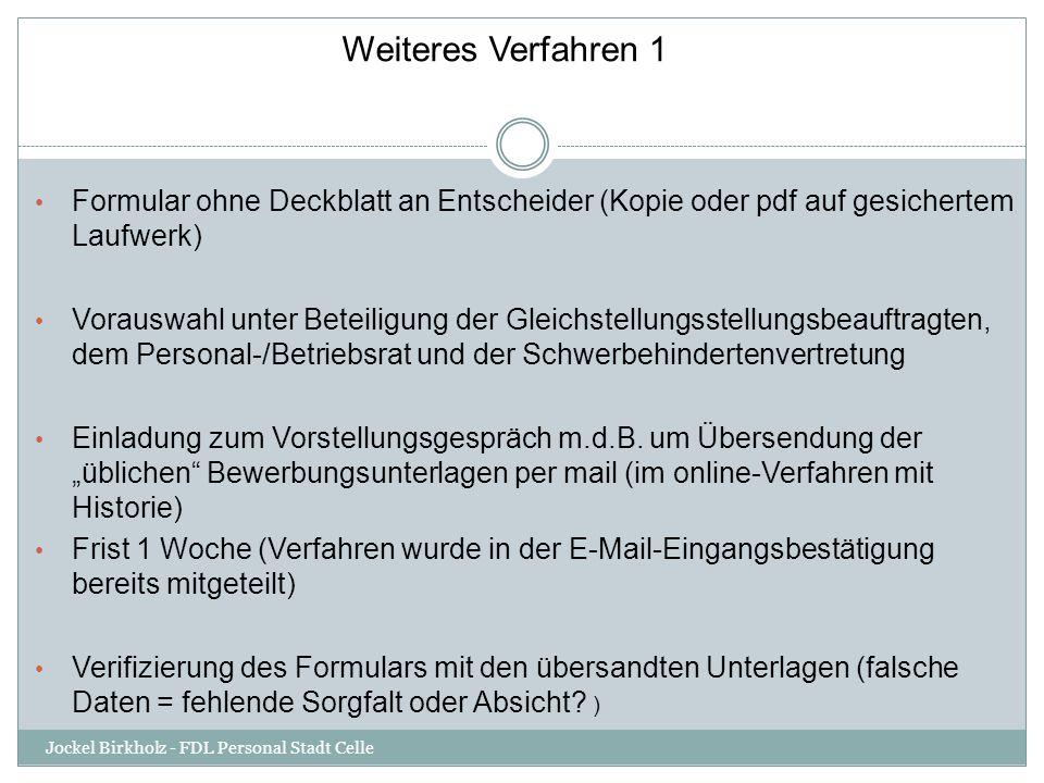 Weiteres Verfahren 1 Formular ohne Deckblatt an Entscheider (Kopie oder pdf auf gesichertem Laufwerk)