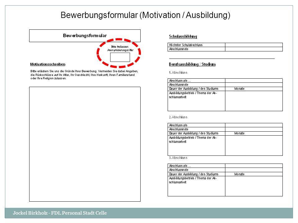 Bewerbungsformular (Motivation / Ausbildung)