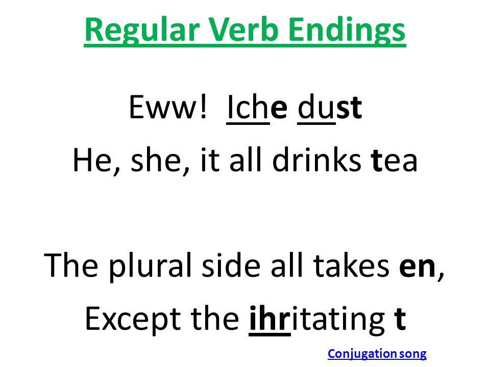 The plural side all takes en, Except the ihritating t