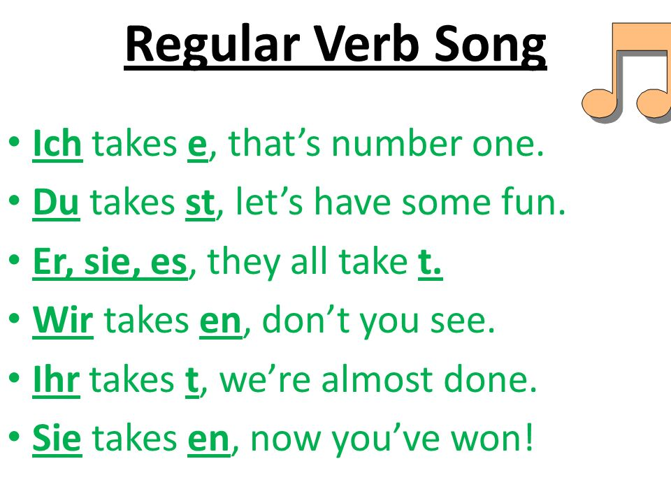 Regular Verb Song Ich takes e, that's number one.