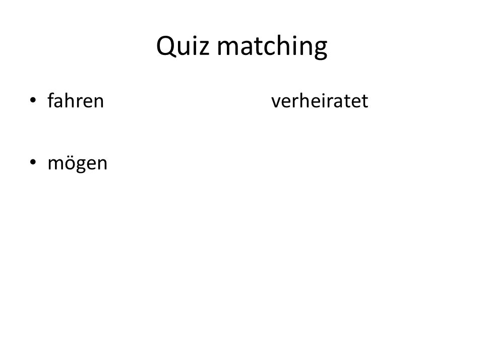 Quiz matching fahren verheiratet mögen