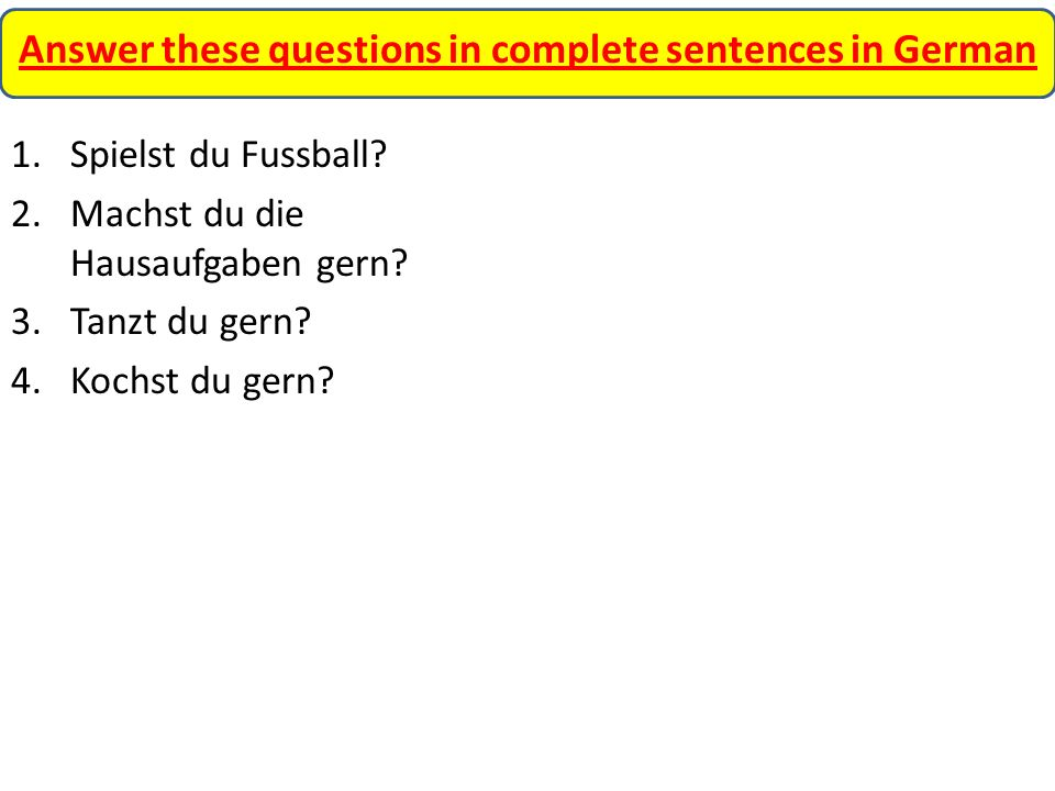 Answer these questions in complete sentences in German