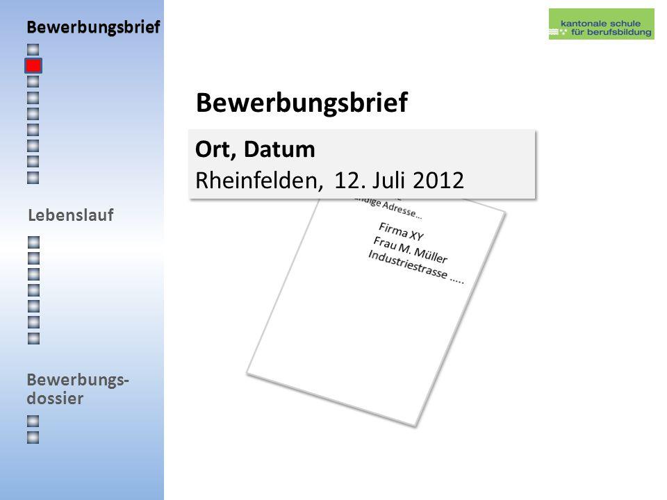 Bewerbungsbrief Ort, Datum Rheinfelden, 12. Juli 2012 Bewerbungsbrief