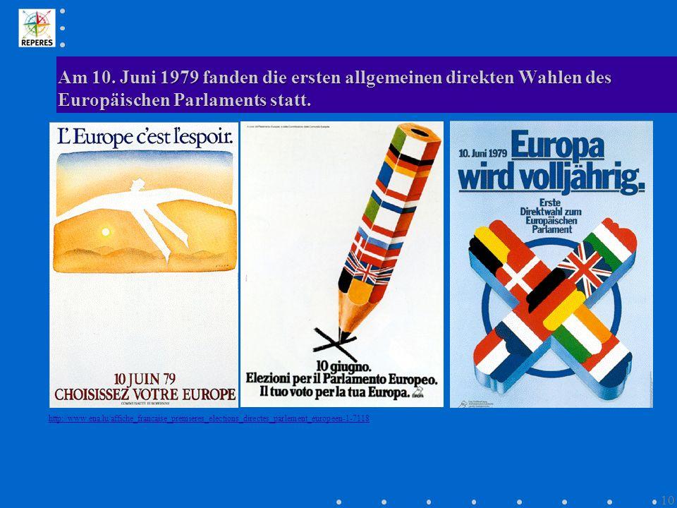 Am 10. Juni 1979 fanden die ersten allgemeinen direkten Wahlen des Europäischen Parlaments statt.