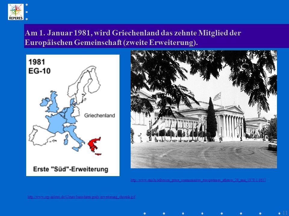 Am 1. Januar 1981, wird Griechenland das zehnte Mitglied der Europäischen Gemeinschaft (zweite Erweiterung).