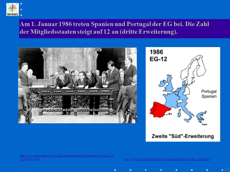 Am 1. Januar 1986 treten Spanien und Portugal der EG bei