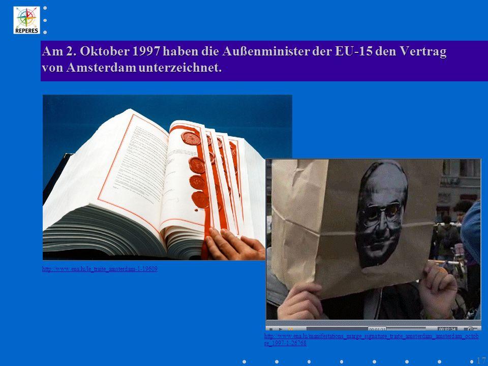 Am 2. Oktober 1997 haben die Außenminister der EU-15 den Vertrag von Amsterdam unterzeichnet.