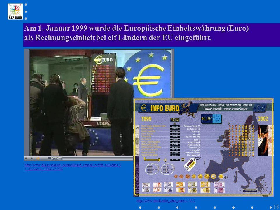 Am 1. Januar 1999 wurde die Europäische Einheitswährung (Euro) als Rechnungseinheit bei elf Ländern der EU eingeführt.